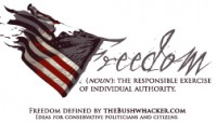 FREEDOM:(noun)the responsible exercise of individual authority. theBushwhacker.com tm