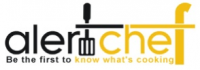 ALERTCHEF BE THE FIRST TO KNOW WHAT'S COOKING