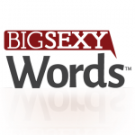 BIG SEXY WORDS®