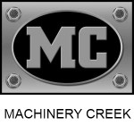 MACHINERY CREEK®