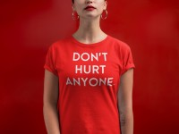 Don't Hurt Anyone®