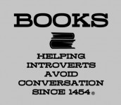 BOOKS HELPING INTROVERTS AVOID CONVERSATION SINCE 1454®